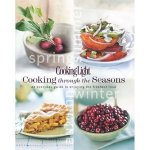 Cooking Light Cooking Through the Seasons An Everyday Guide to Enjoying the Freshest Food by Editors of Cooking Light Magazine