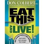 Eat This and Live by Don Colbert, M.D.