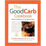 The Good Carb Cookbook by Sandra Woodruff, M.S., R.D.