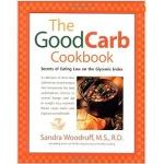 The Good Carb Cookbook by Sandra Woodruff, M.S., R.D.
